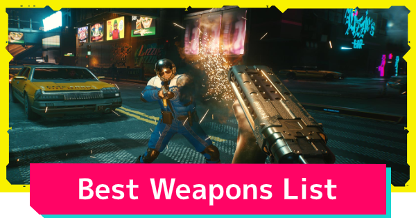 Cyberpunk 2077 | Best Weapons - Location & How To Get - GameWith