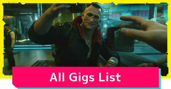 Cyberpunk 2077 | All Gigs List - Locations & Objectives - GameWith
