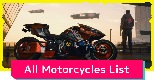 Cyberpunk 2077 | All Motorcycle & Bike List - Locations & How To Get - GameWith