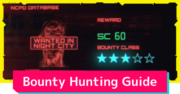 Cyberpunk 2077   Bounty Hunting - Wanted Criminal Locations - GameWith