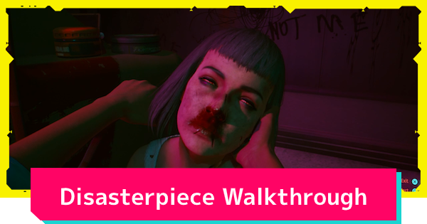 Cyberpunk 2077 | Disasterpiece - Mission Walkthrough Guide - GameWith