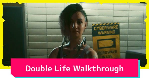 Cyberpunk 2077 | Double Life - Mission Walkthrough Guide - GameWith