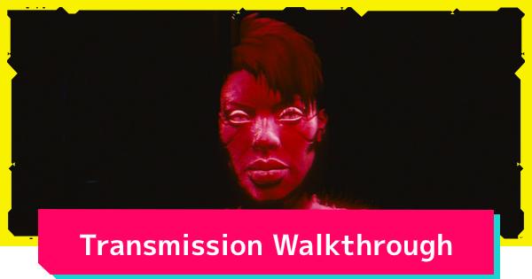 Cyberpunk 2077 | Transmission - Quest Walkthrough - GameWith