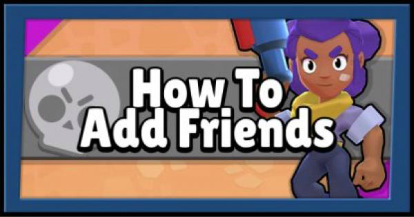 Brawl Stars | How To Add Friends Guide