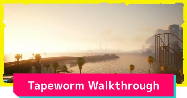 Cyberpunk 2077 | Tapeworm - Quest Walkthrough & Guide - GameWith