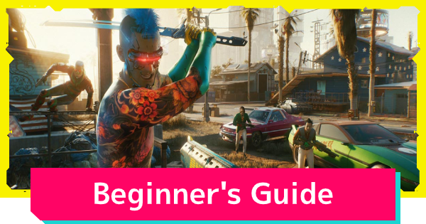 Cyberpunk 2077 | Beginner's Guide - Things To Know For The Early Game - GameWith