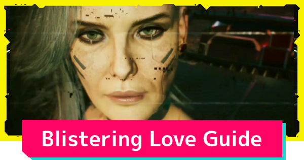 Cyberpunk 2077 | Blistering Love - Side Job Quest & Choices Guide - GameWith