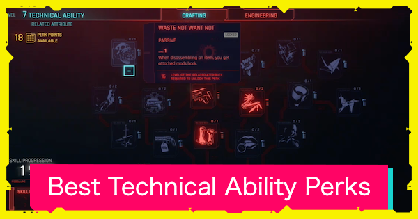 Cyberpunk 2077   Technical Ability Perk List - Best Perks & Details - GameWith