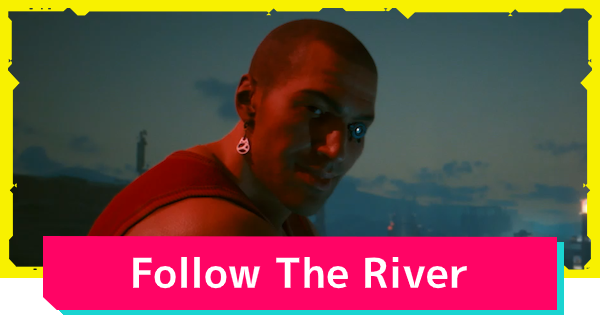 Cyberpunk 2077 | Following The River - Side Job Quest Guide - GameWith