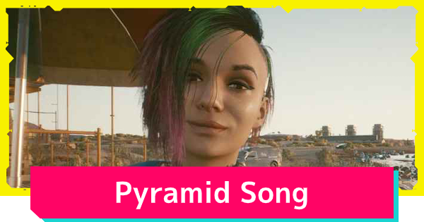 Cyberpunk 2077 | Pyramid Song - Side Job Quest Guide - GameWith