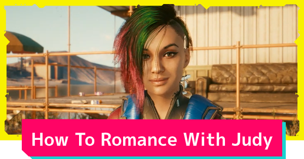 Cyberpunk 2077 | Judy Romance Options - Guide & Requirements - GameWith