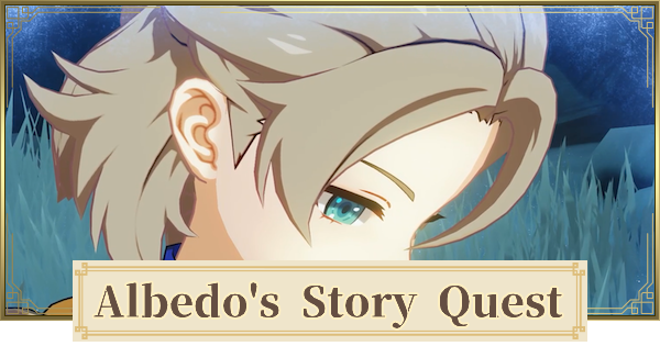 Genshin Impact | Story Quest Of Albedo - Princeps Cretaceus Chapter Guide - GameWith