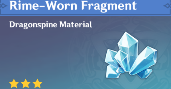 Rime-Worn Fragment - Location & How To Farm | Genshin Impact - GameWith