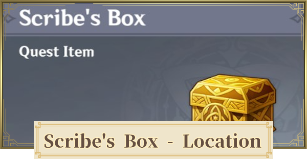 Scribe's Box - How To Get & Location | Genshin Impact - GameWith