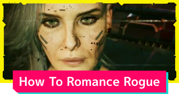 Cyberpunk 2077 | Rogue Romance Options - Guide & Requirements - GameWith