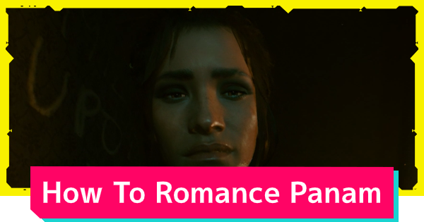 Cyberpunk 2077 | Panam Romance Options - Guide & Requirements - GameWith
