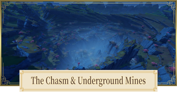 Genshin Impact | The Chasm - Release Date & Location - GameWith