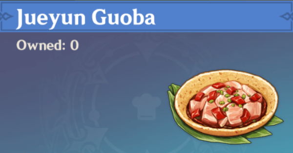 Jueyun Guoba Recipe - How To Get | Genshin Impact - GameWith