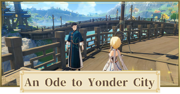 An Ode to Yonder City World Quest Walkthrough Guide | Genshin Impact - GameWith