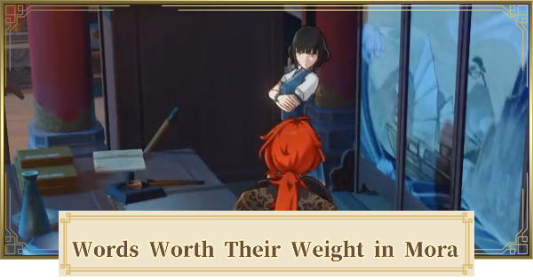 Words Worth Their Weight in Mora World Quest Walkthrough Guide | Genshin Impact - GameWith