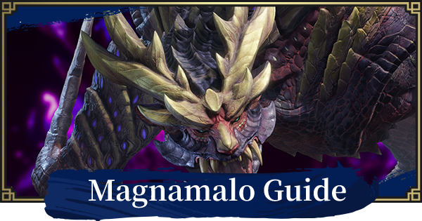 Magnamalo - Weakness & How To Beat Guide