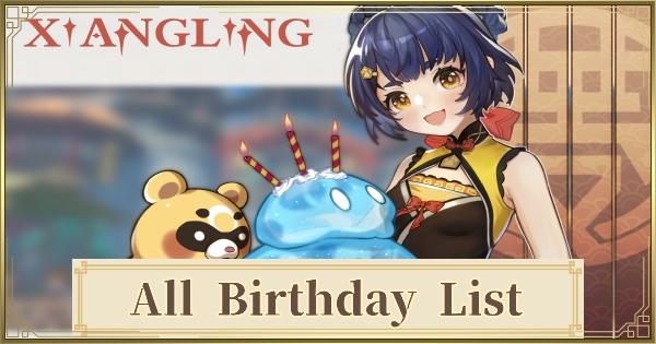 All Character Birthday List - Rewards & Player Cake | Genshin Impact - GameWith