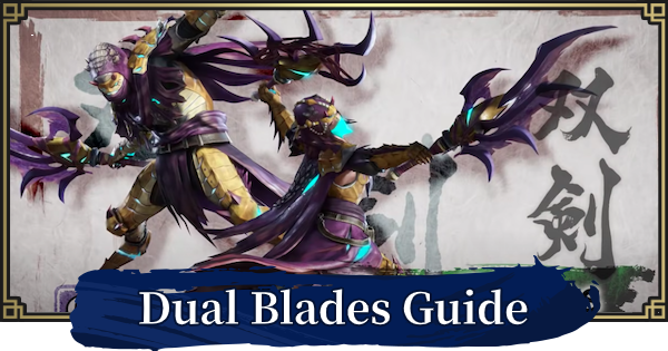Dual Blades - Combos & New Moves | MONSTER HUNTER RISE - GameWith