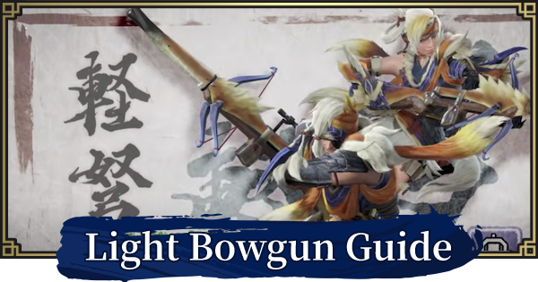 MONSTER HUNTER RISE | Light Bowgun - Guide & New Moves | MH Rise - GameWith