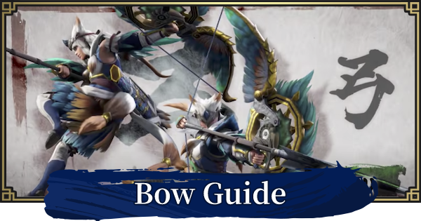 MH Rise | Bow Guide - Controls & Combos | MONSTER HUNTER RISE (MHR) - GameWith