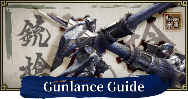 MH Rise | Gunlance Guide - Moves & Controls | MONSTER HUNTER RISE (MHR) - GameWith