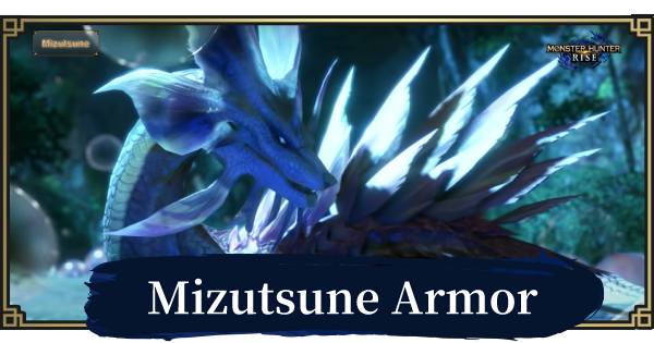 MONSTER HUNTER RISE | Mizutsune Armor & Weapons | MH Rise - GameWith