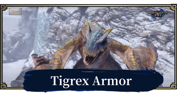 MONSTER HUNTER RISE   Tigrex Armor & Weapons   MH Rise - GameWith