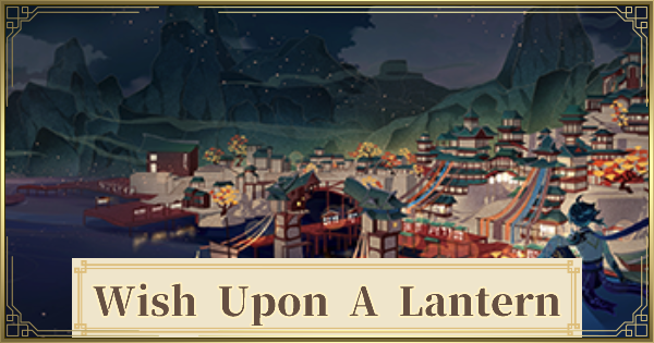 Wish Upon A Lantern Event Guide