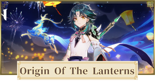 The Origin Of The Lanterns Quest Guide & How To Unlock | Genshin Impact - GameWith