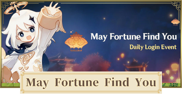 May Fortune Find You (Daily Login) Event & Rewards | Genshin Impact - GameWith