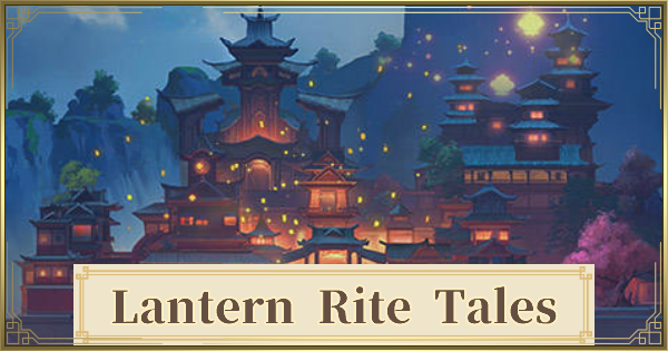 Lantern Rite Tales Guide - Quest Lists & How To Unlock | Genshin Impact - GameWith