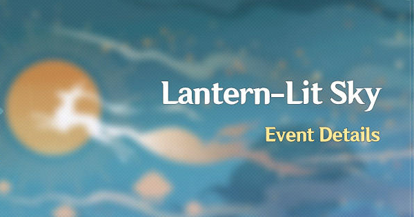 Lantern-Lit Sky (Battle Pass) Guide - Weapon & Rewards | Genshin Impact - GameWith