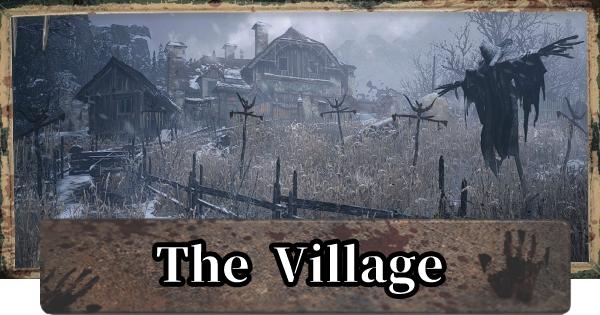 The Village Walkthrough & Map Guide | Resident Evil Village (RE8 / RE Village) - GameWith