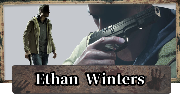 RE8 | Ethan Winters | Resident Evil Village (RE Village) - GameWith