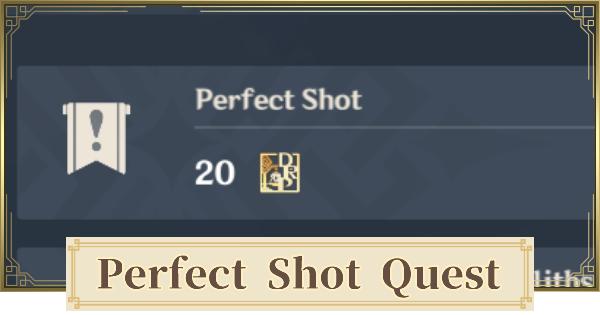 Perfect Shot World Quest - Walkthrough & How To Unlock  | Genshin Impact - GameWith