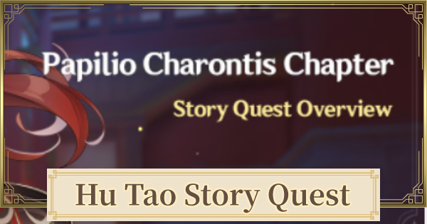 Hu Tao Story Quest (Papilio Charontis) - Release Date & How To Unlock