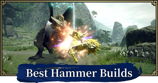 MONSTER HUNTER RISE | Best Hammer Builds & Recommended Skills | MH Rise - GameWith