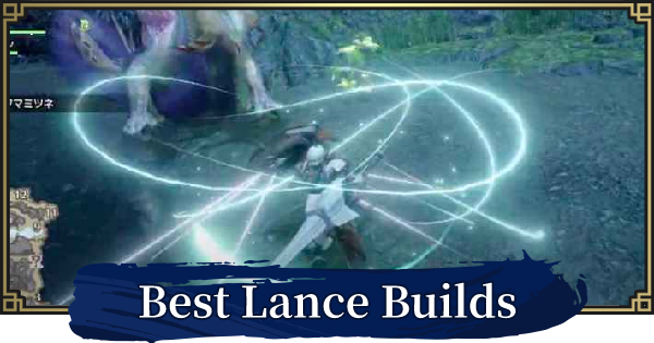 MONSTER HUNTER RISE | Best Lance Builds & Recommended Skills | MH Rise - GameWith