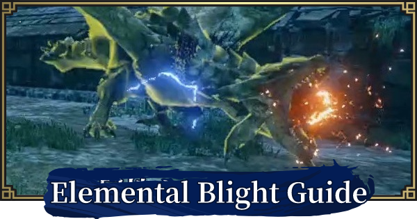 MONSTER HUNTER RISE | Elemental Blights Guide | MH Rise - GameWith