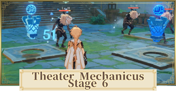 Theater Mechanicus Difficulty 7 | Stage 6 Guide | Genshin Impact - GameWith