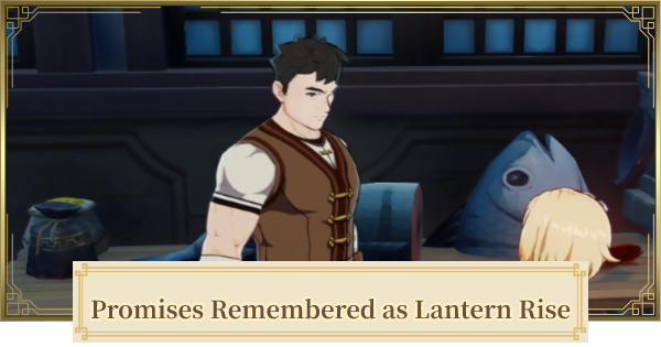Promise Remembered As Lanterns Rise Quest Guide | Genshin Impact - GameWith