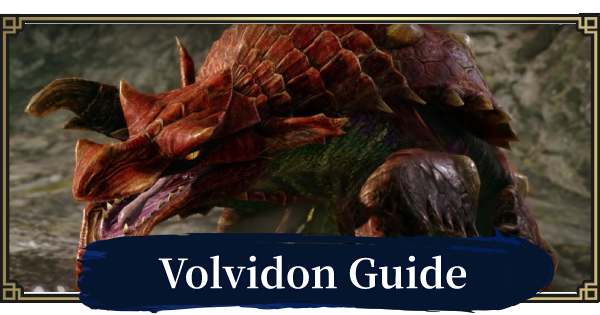 MH Rise | Volvidon Guide - Weakness & New Info | MONSTER HUNTER RISE (MHR) - GameWith