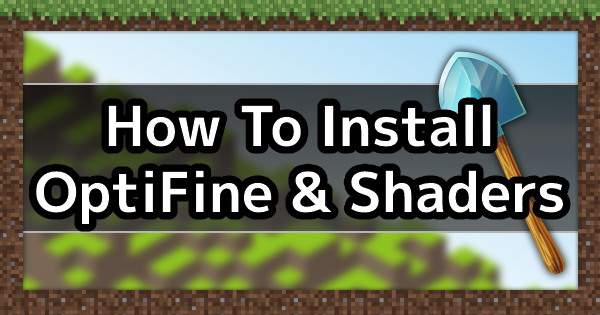 How To Install Optifine & Shaders | Minecraft Mod Guide - GameWith