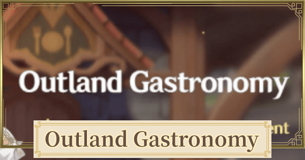 Outland Gastronomy - 1.4 Login Event | Genshin Impact - GameWith