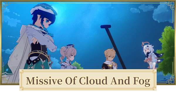 Missive Of Cloud And Fog Walkthrough Guide | Genshin Impact - GameWith